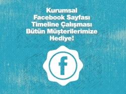 Kurumsal Facebook Sayfası ve Timeline Çalışması Hediye!